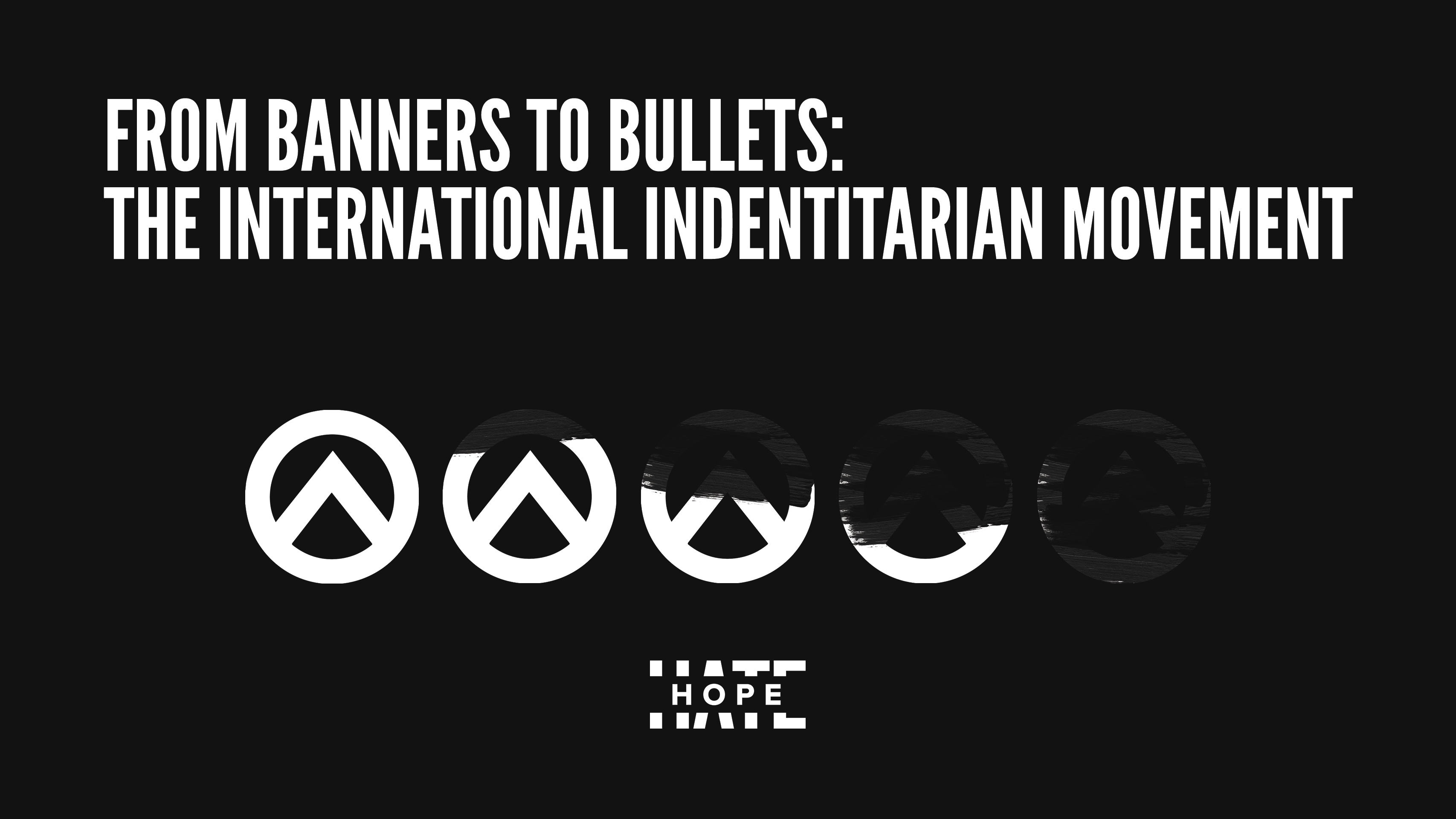 """a graphic which says """"Banners to Bullets: The International Identitarian Report"""""""
