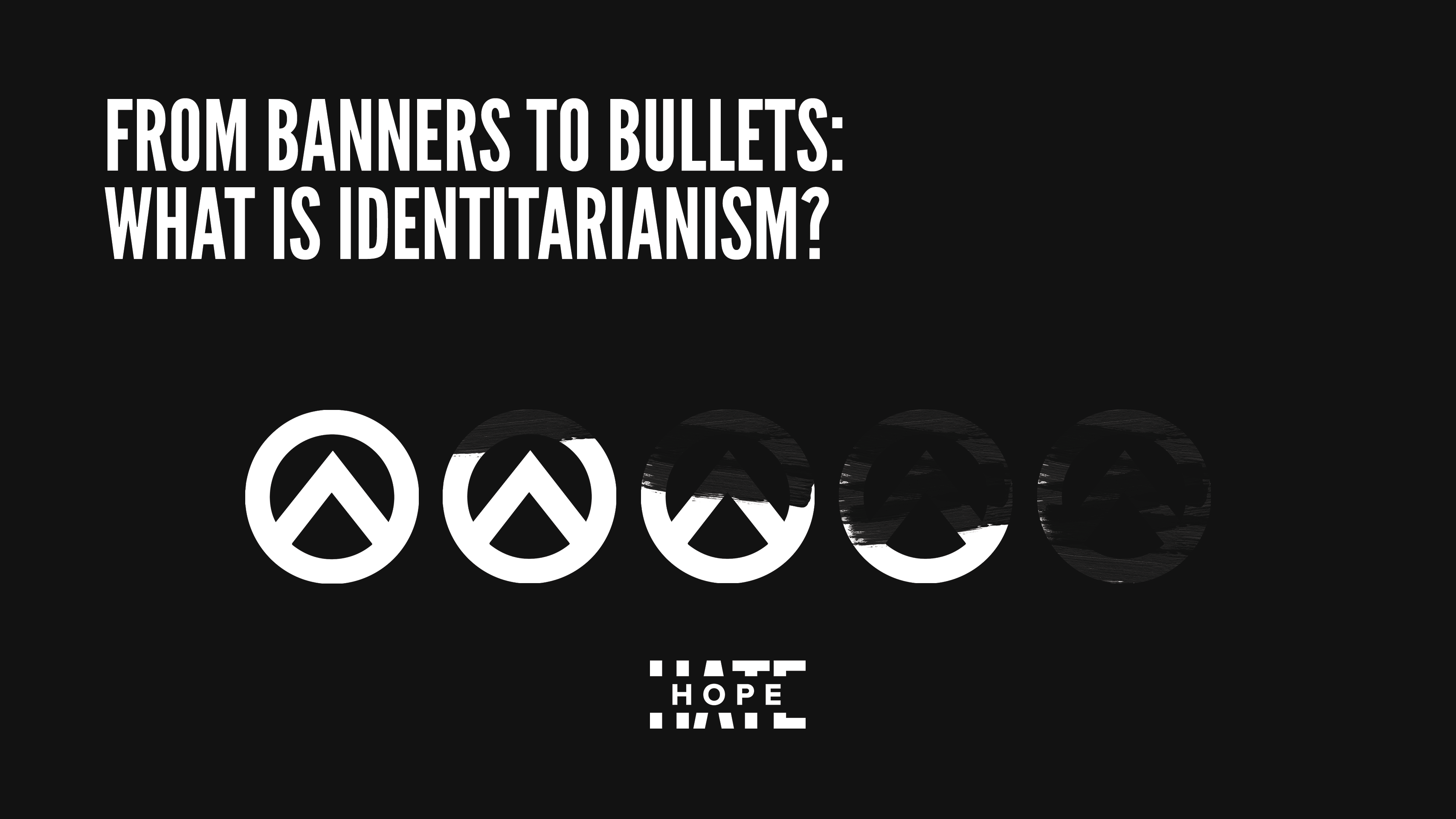 "a black graphic with white writing which reads ""From Banners to Bullets: What is Identitarianism?"""