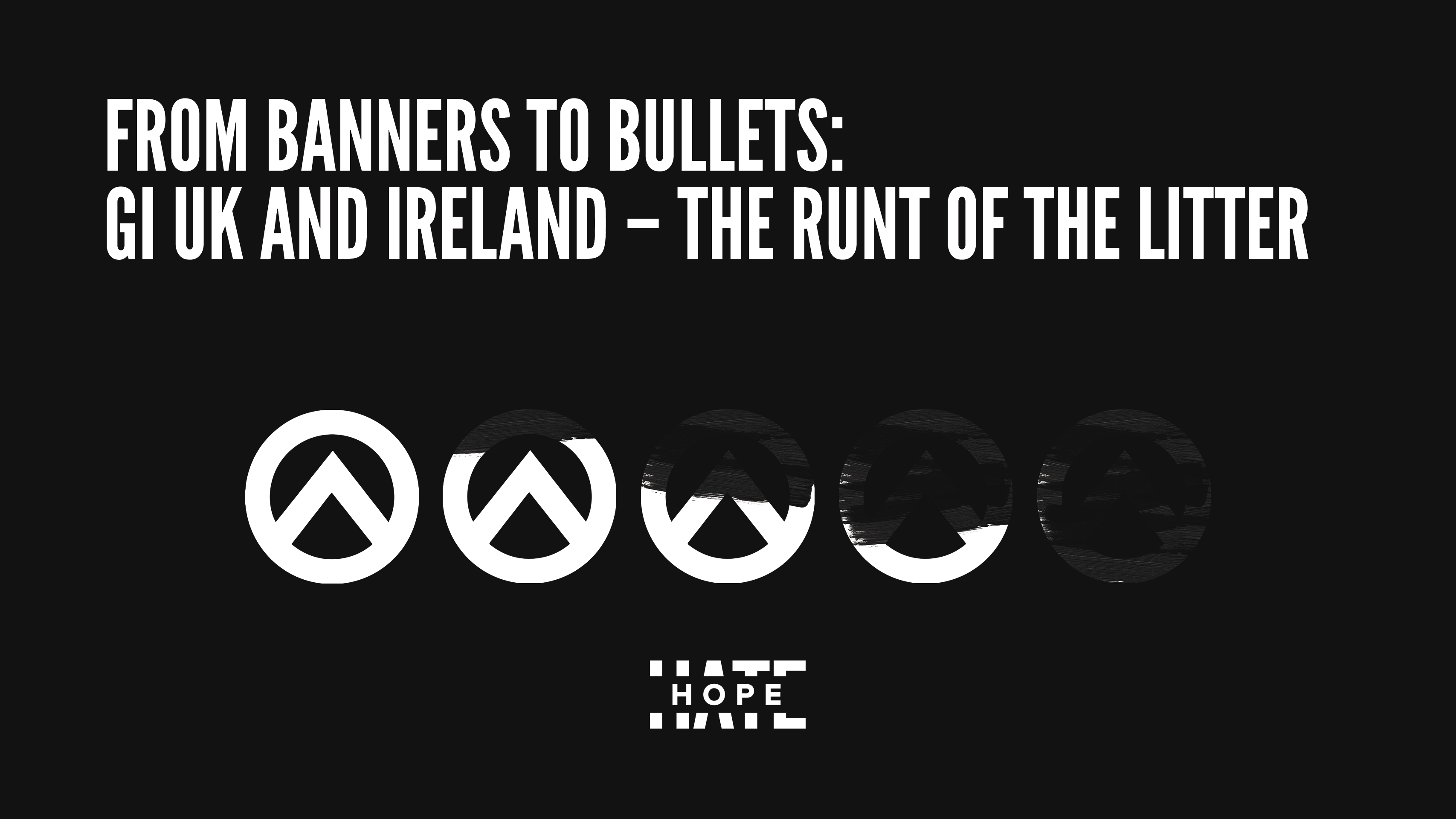 "a black graphic with white text that reads ""From Banners to Bullets: GI UK and Ireland - The Runt of the Litter"""