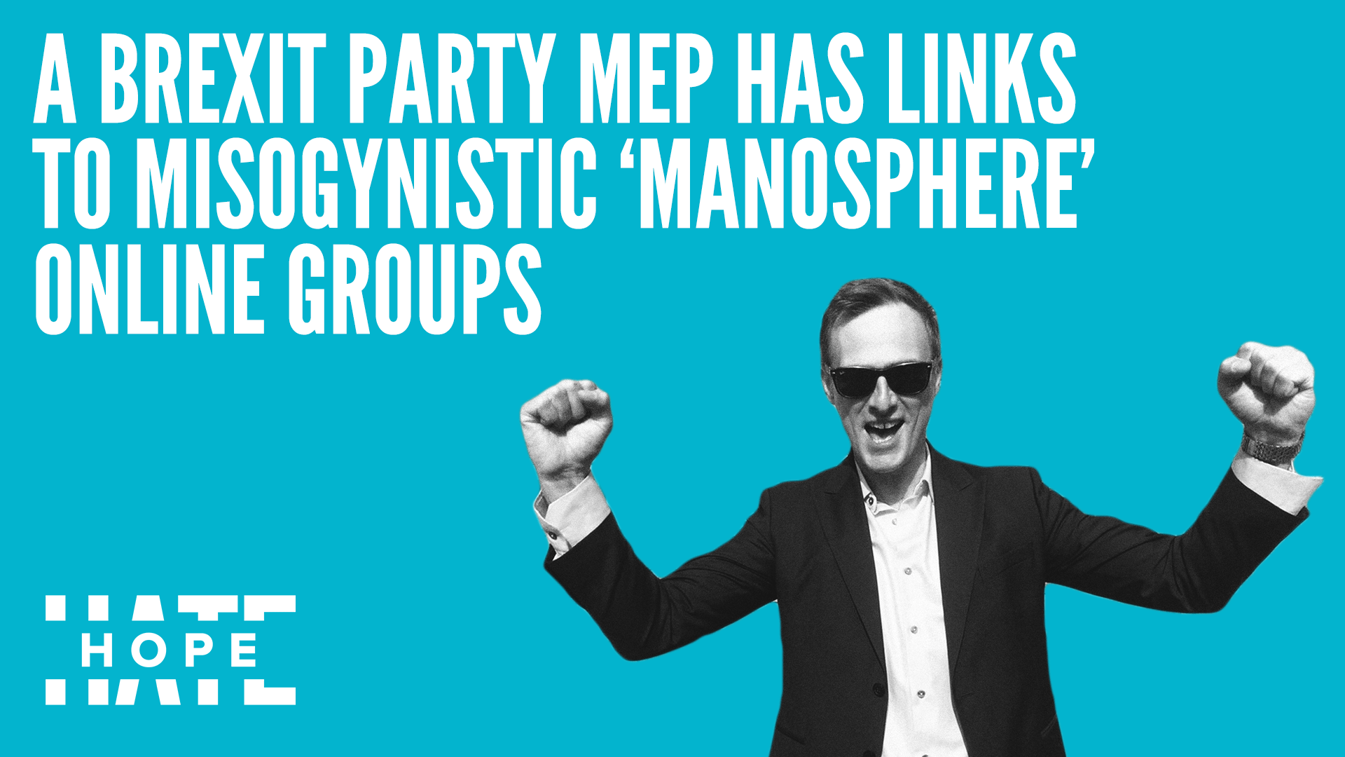 "Brexit Party MEP linked to Misogynistic ""Manosphere"" Group"